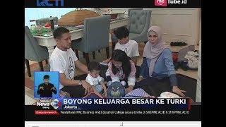 Libur Lebaran Telah Usai, Arie Untung Boyong Keluarga Besar ke Turki - SIS 20/06