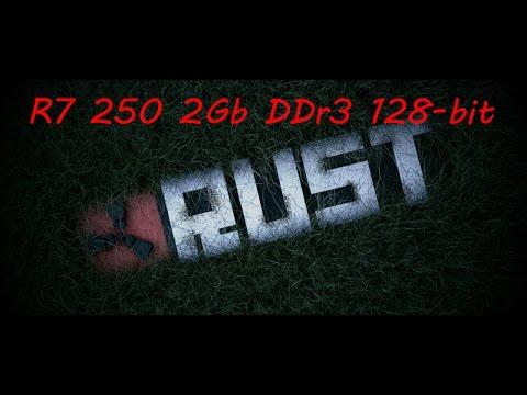 Testing RUST EXP - R7 250 2GB 128bit DDR3 - YouTube