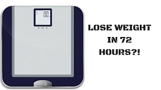 LOSE WEIGHT IN 72 HOURS?!