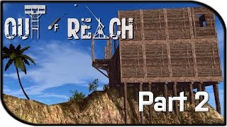 "Out Of Reach Gameplay Part 2 - ""starting Our Base!"" (alpha Gameplay)"