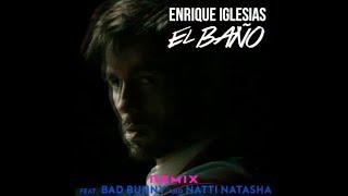 El Baño Remix - Enrique Iglesias ft. Natti Natasha, Bad Bunny | Official Preview