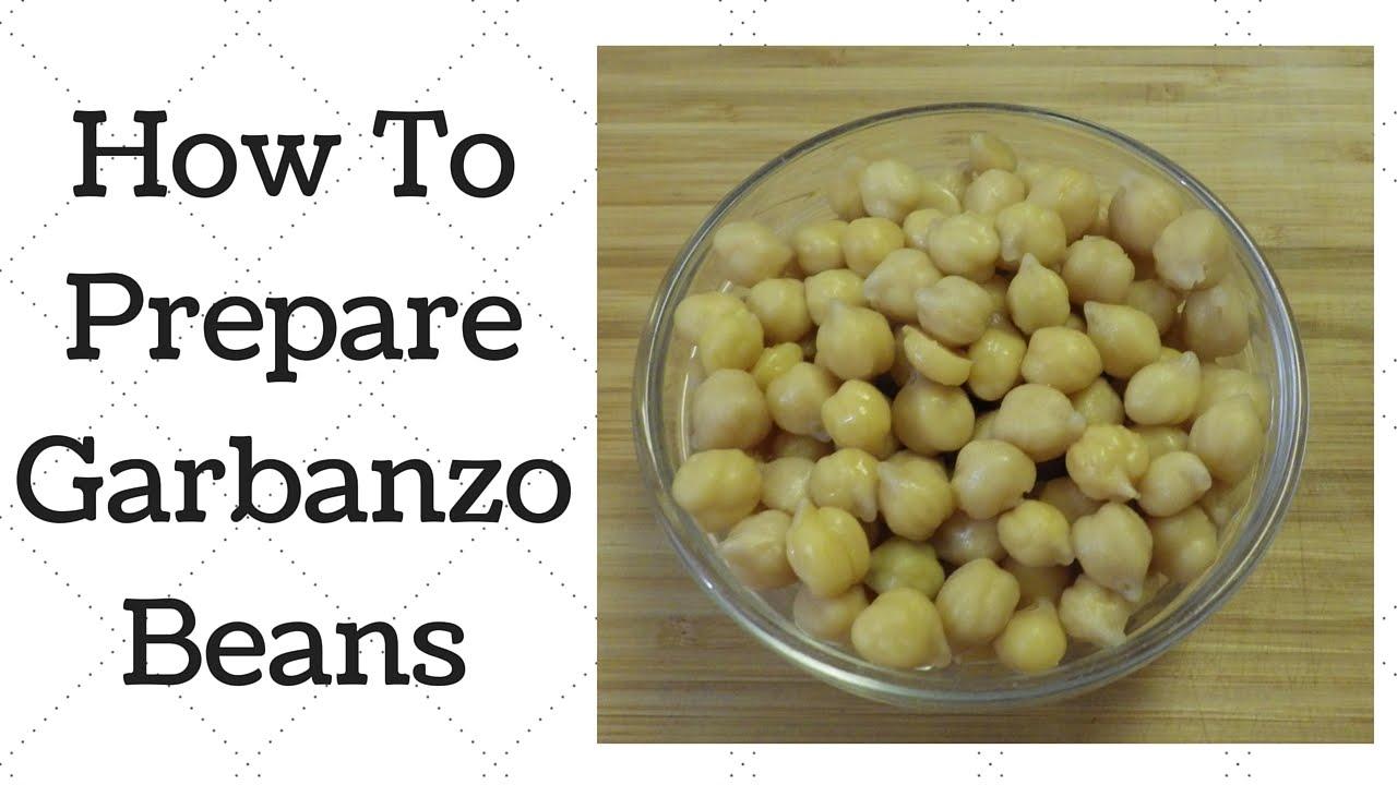 How To Prepare Garbanzo Beans