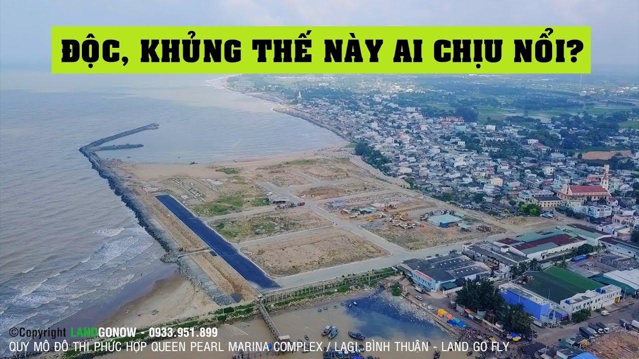 Khủng: Dự án lấn biển Queen Pearl Marina Complex Lagi Bình Thuận ✔