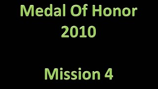 Medal Of Honor (2010) - Mission 4; Dorothy