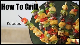 How To Grill: Kabobs