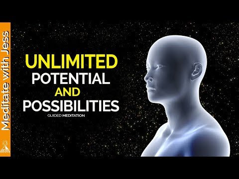 Unlimited Potential & Possibilities - Guided Meditation