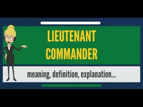 What is LIEUTENANT COMMANDER? What does LIEUTENANT COMMANDER