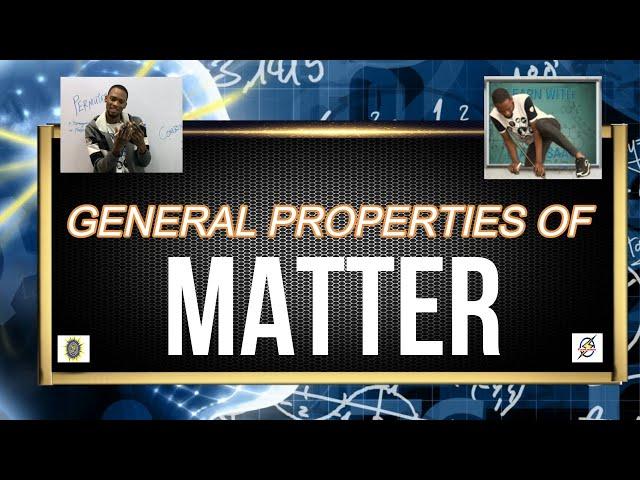 General Properties of Matter | O'Level Physics