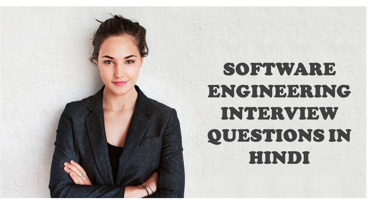 software engineering interview questions in hindi software engineering interview questions in hindi