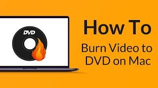 DVD Creator for Mac - How to Burn Video to DVD on Mac
