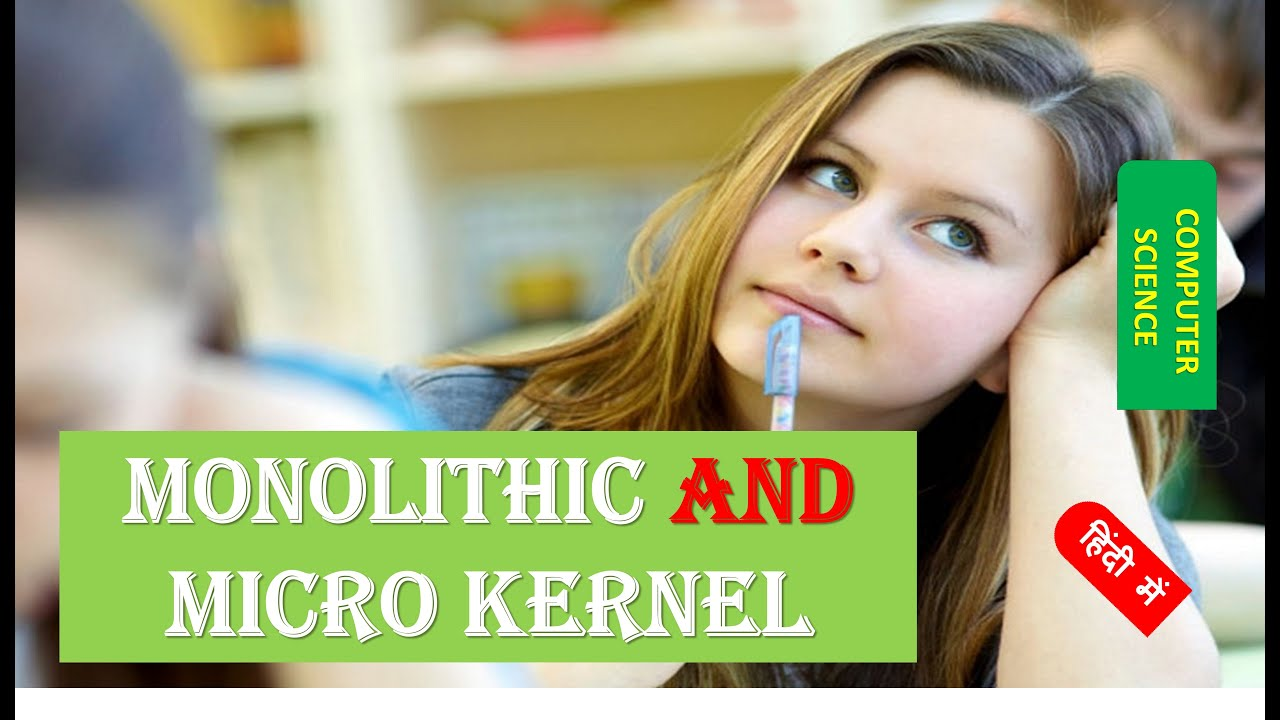 Monolithic and Micro Kernel in HINDI - YouTube