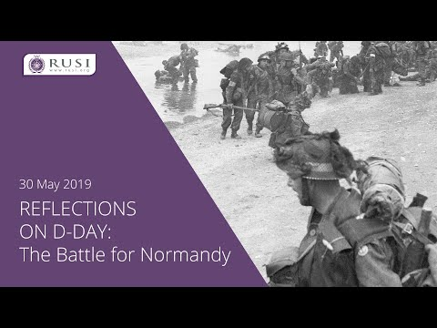 Reflections on D-Day: The Battle for Normandy