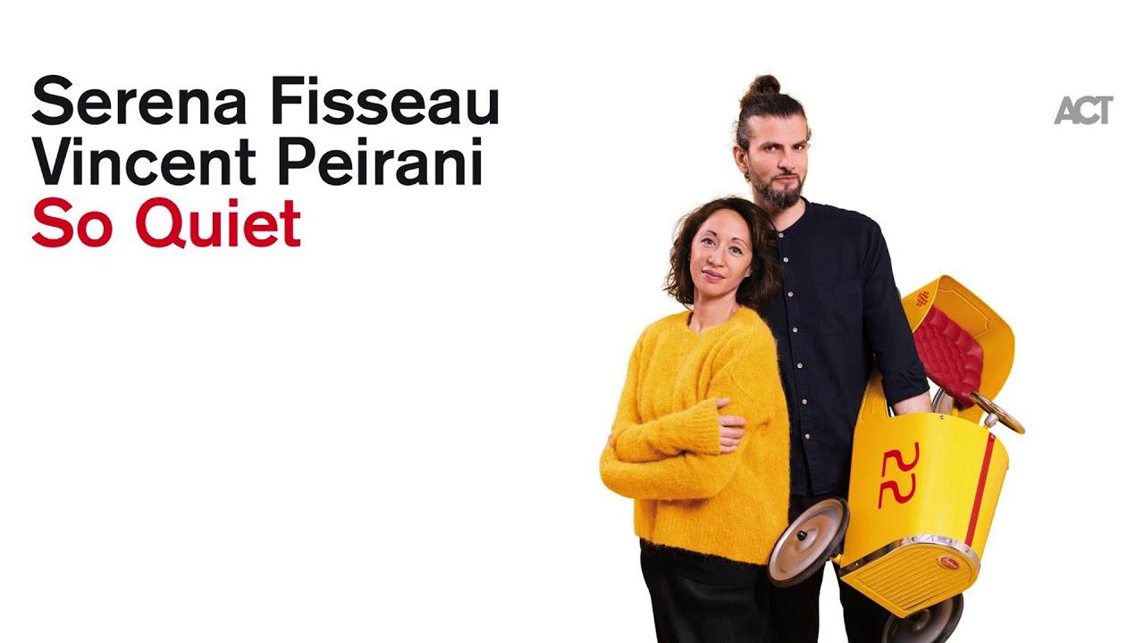 Image result for Serena Fisseau & Vincent Peirani - So Quiet