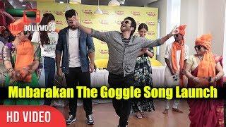 Mubarakan The Goggle Song Launch | Anil Kapoor, Arjun Kapoor, Ileana D'Cruz, Athiya Shetty