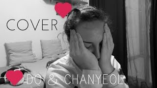 Chanyeol (찬열) & D.O (디오) - Love Yourself cover REACTION