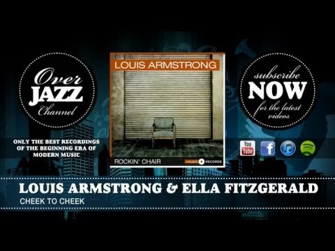 Louis Armstrong & Ella Fitzgerald - Cheek To Cheek (1956)