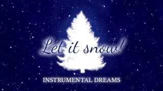 Let It Snow (Saxophone Version) - Instrumental Dreams