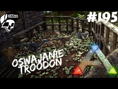 ARK Survival Evolved PL - Oswajanie TROODON - Najtrudniejszy gatunek #195