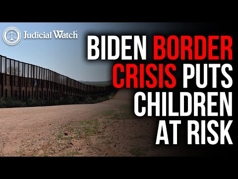 Biden Border Crisis HURTS Children -- Judicial Watch Sues for Truth!