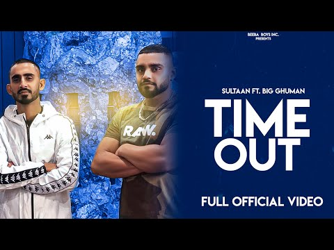 Sultaan - Time Out Ft. Big Ghuman Official Music video