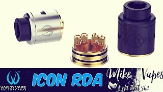 ICON RDA By Mike Vapes & Vandy Vape!