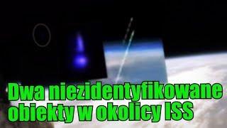 Niezwykłe nagranie z ISS. Dwa UFO opuszczają ziemską atmosferę!