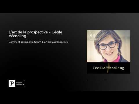 L'art de la prospective - Cécile Wendling