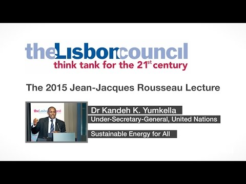 The 2015 Jean-Jacques Rousseau Lecture: Delivering Sustainable Energy for All