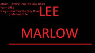 Lee Marlow Lovin Thru The Early Hours