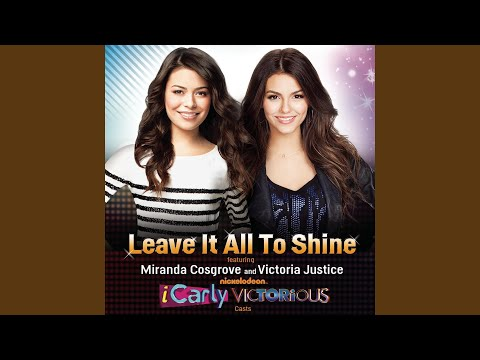 Leave It All To Shine (feat. Miranda Cosgrove & Victoria Justice)