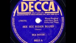 Bea Booze. See See Rider Blues (Decca 8633, 1942)