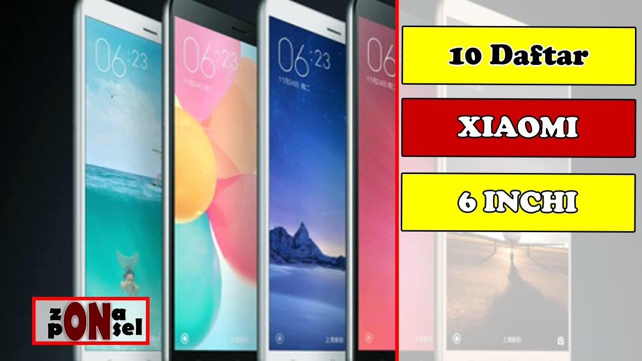 10 Daftar Hp Xiaomi Dengan Layar 6 Inci Terbaru Youtube