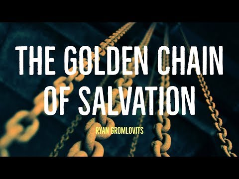 The Golden Chain of Salvation