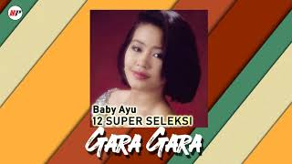 Baby Ayu - Gara Gara (Official Audio)