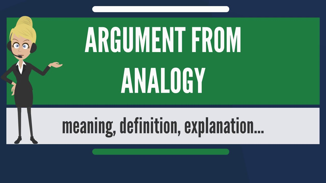 What Is Argument From Analogy What Does Argument From Analogy Mean
