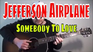 Download Jefferson Airplane - Somebody To Love - Fingerpicking Guitar Cover