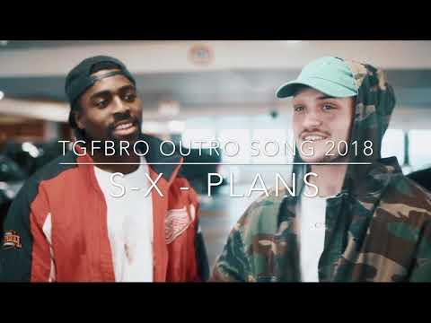 TGFbro outro song 2018 - {S-X - Plans}