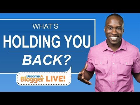 What's Holding You Back from Starting (and Growing) Your Blog?