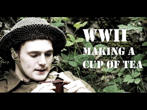WW2 - Making a cup of tea