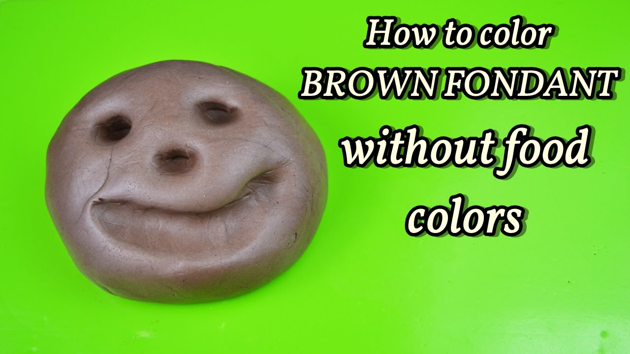 how to color BROWN fondant without food colors - colorare pasta ...