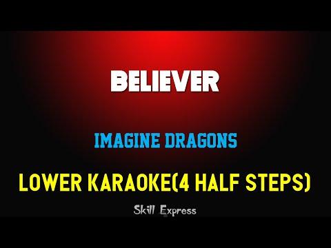 Believer ( LOWER KEY KARAOKE ) - Imagine Dragons (4 half steps)