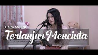 Download Mp3 Maafkan Aku #terlanjurmencinta - Tiara Andini By Ica Risa