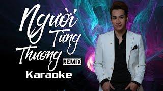 [KARAOKE] Người Từng Thương (Remix) - Chu Bin