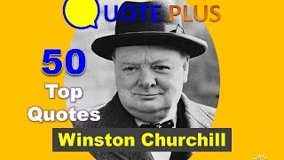 winston churchill quotes 50 best quotes inspirational life and success quotes
