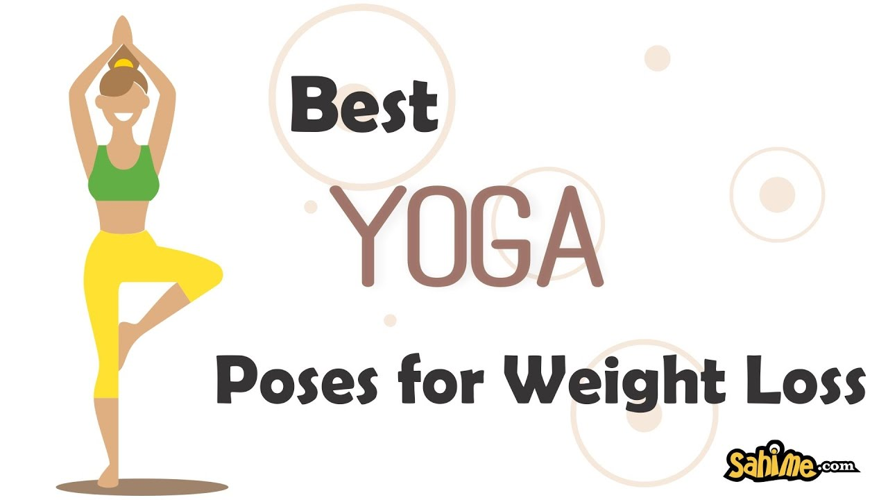 Best Yoga Poses For Weight Loss Step By Step Learn YouTube