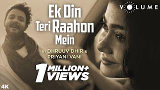 Ek Din Teri Raahon Mein by Dhruuv Dhir & Priyani Vani | Naqaab | Javed Ali | Pritam