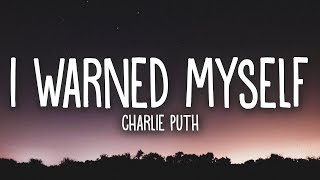 Charlie Puth - I Warned Myself (Lyrics)