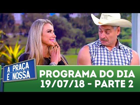 A Praça é Nossa (19/07/18) | Parte 2