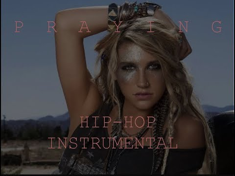 Kesha Praying - hip hop Instrumental Remix