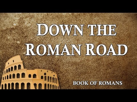 Part 19: Down the Roman Road - John S. Torell